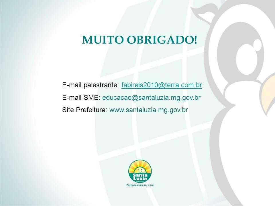 MUITO OBRIGADO! E-mail palestrante: fabireis2010@terra.com.br