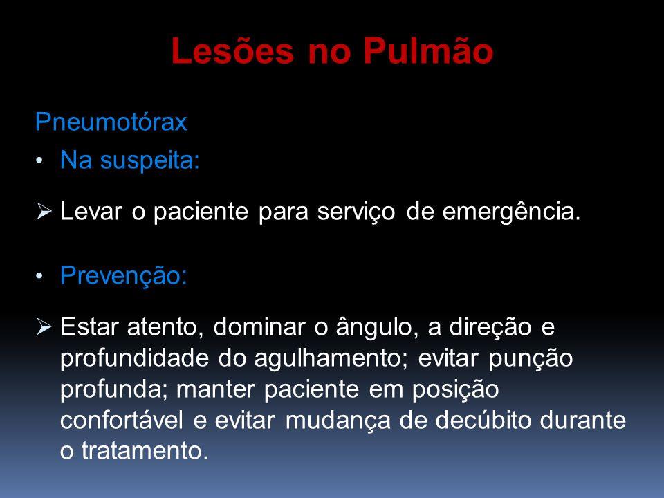 Lesões no Pulmão Pneumotórax Na suspeita: