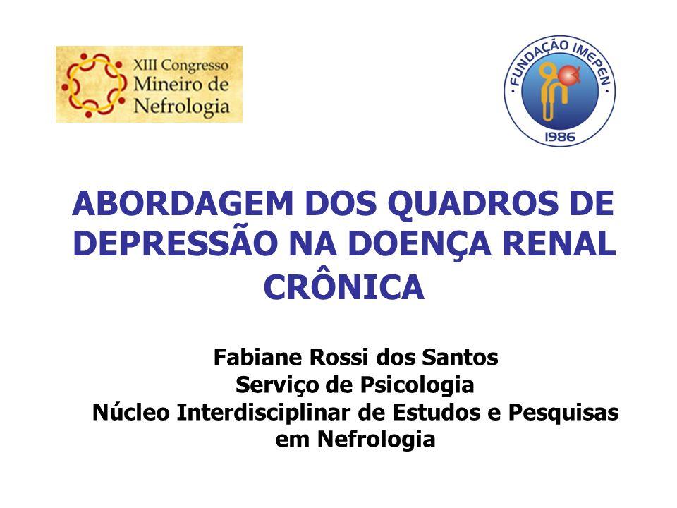 ABORDAGEM DOS QUADROS DE DEPRESSÃO NA DOENÇA RENAL CRÔNICA