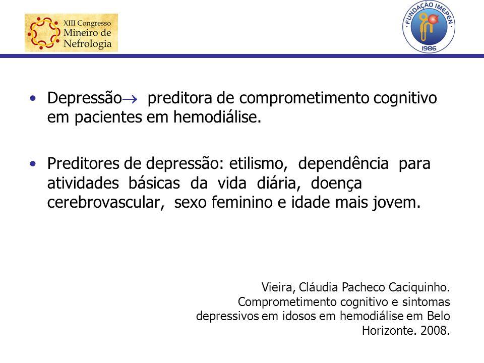 Depressão preditora de comprometimento cognitivo em pacientes em hemodiálise.