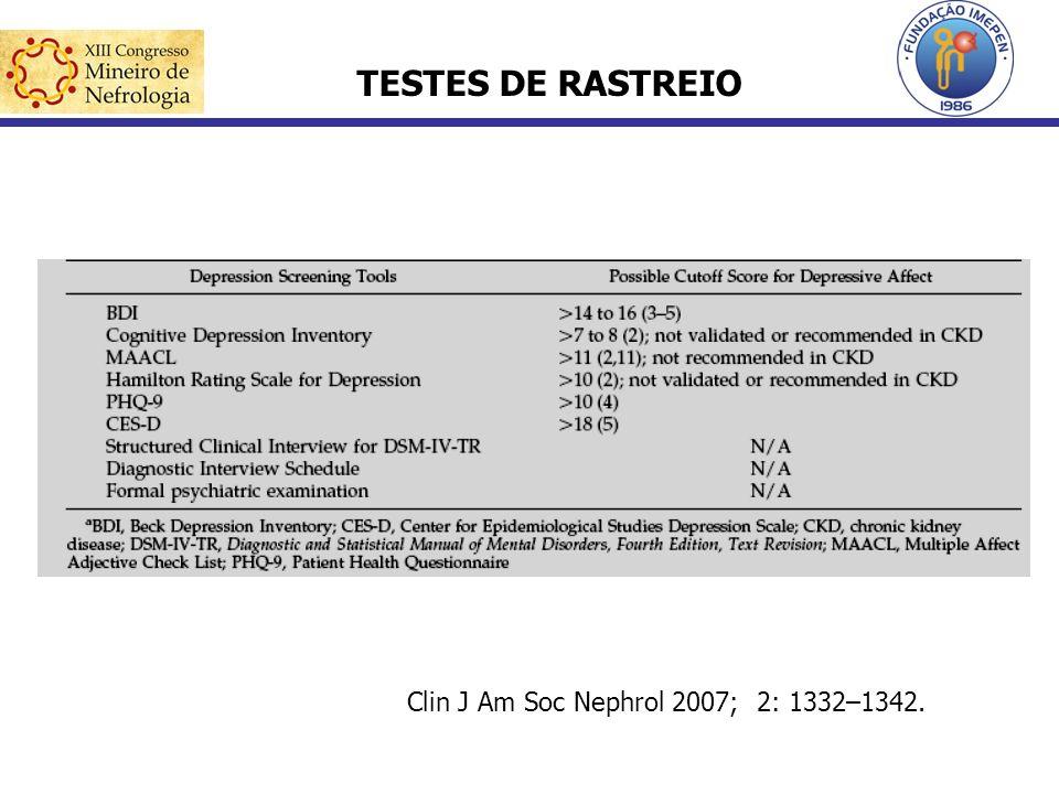 TESTES DE RASTREIO Clin J Am Soc Nephrol 2007; 2: 1332–1342.