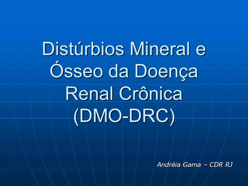 Distúrbios Mineral e Ósseo da Doença Renal Crônica (DMO-DRC)