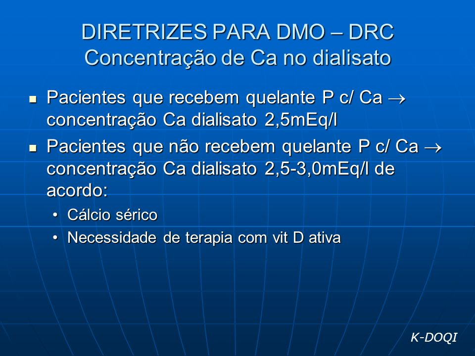 DIRETRIZES PARA DMO – DRC Concentração de Ca no dialisato