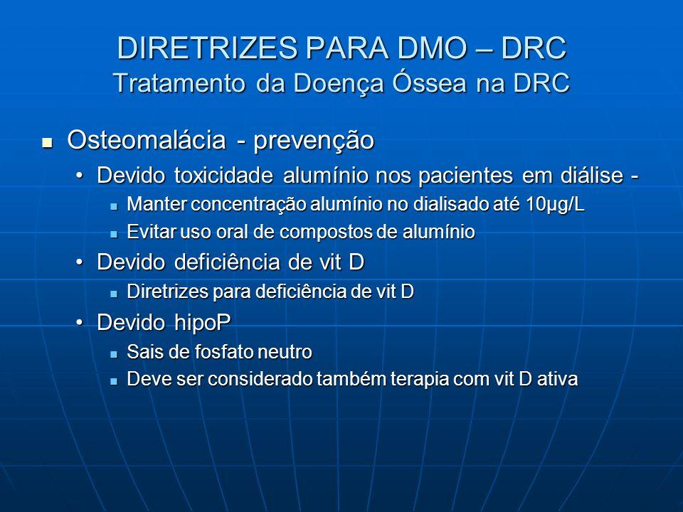 DIRETRIZES PARA DMO – DRC Tratamento da Doença Óssea na DRC