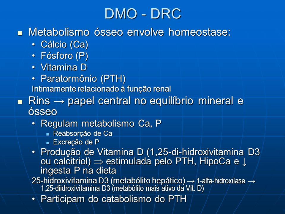 DMO - DRC Metabolismo ósseo envolve homeostase: