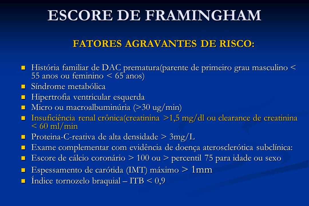 FATORES AGRAVANTES DE RISCO: