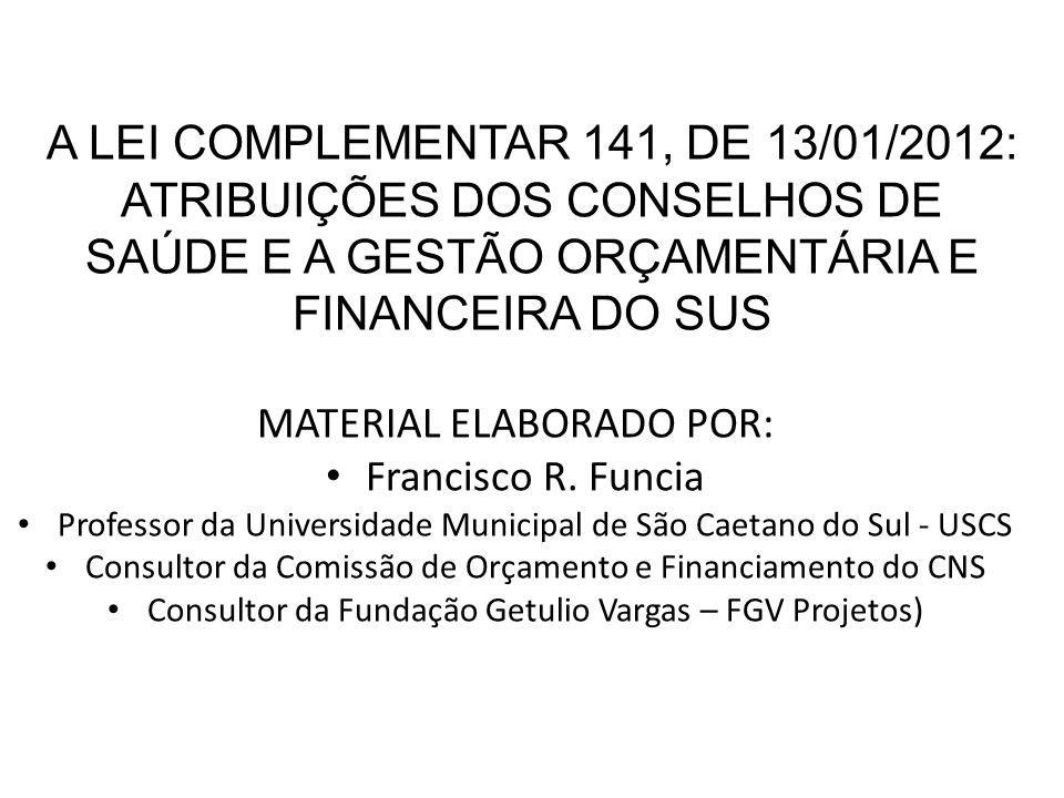 A LEI COMPLEMENTAR 141, DE 13/01/2012: ATRIBUIÇÕES DOS CONSELHOS DE SAÚDE E A GESTÃO ORÇAMENTÁRIA E FINANCEIRA DO SUS