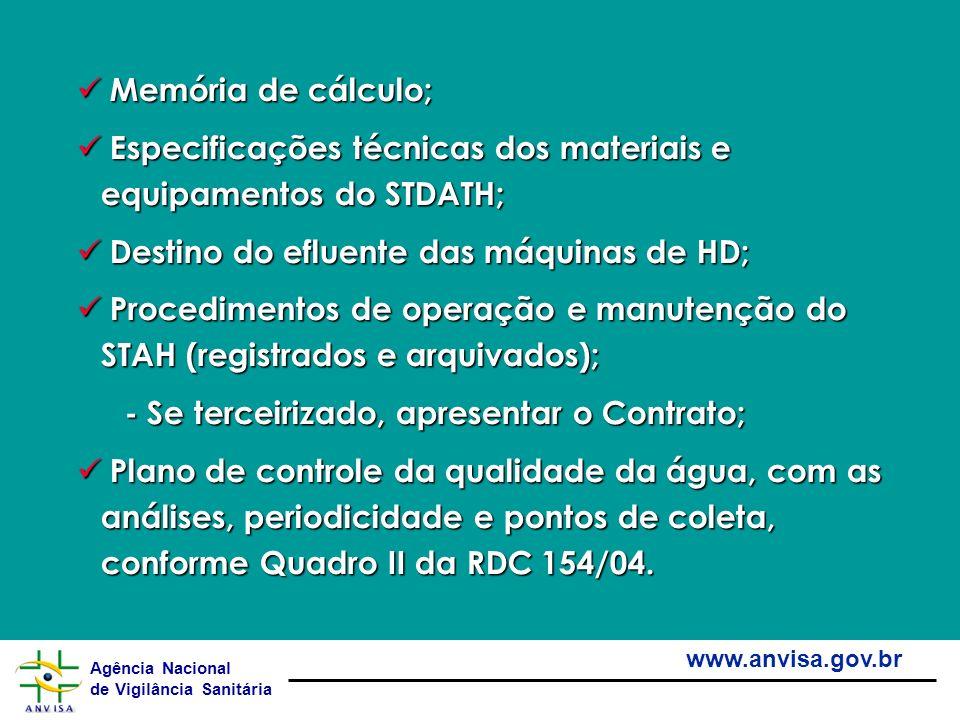 Memória de cálculo; Especificações técnicas dos materiais e equipamentos do STDATH; Destino do efluente das máquinas de HD;