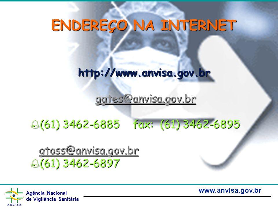 ENDEREÇO NA INTERNET http://www.anvisa.gov.br ggtes@anvisa.gov.br