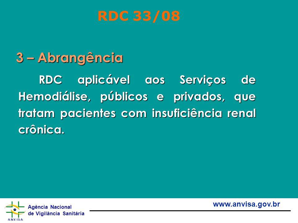 RDC 33/08 3 – Abrangência.