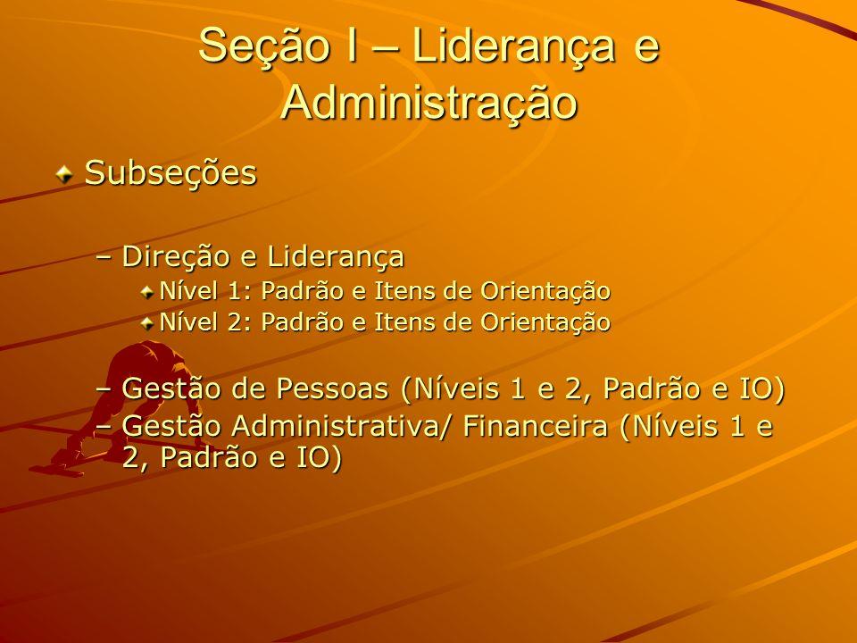Seção I – Liderança e Administração