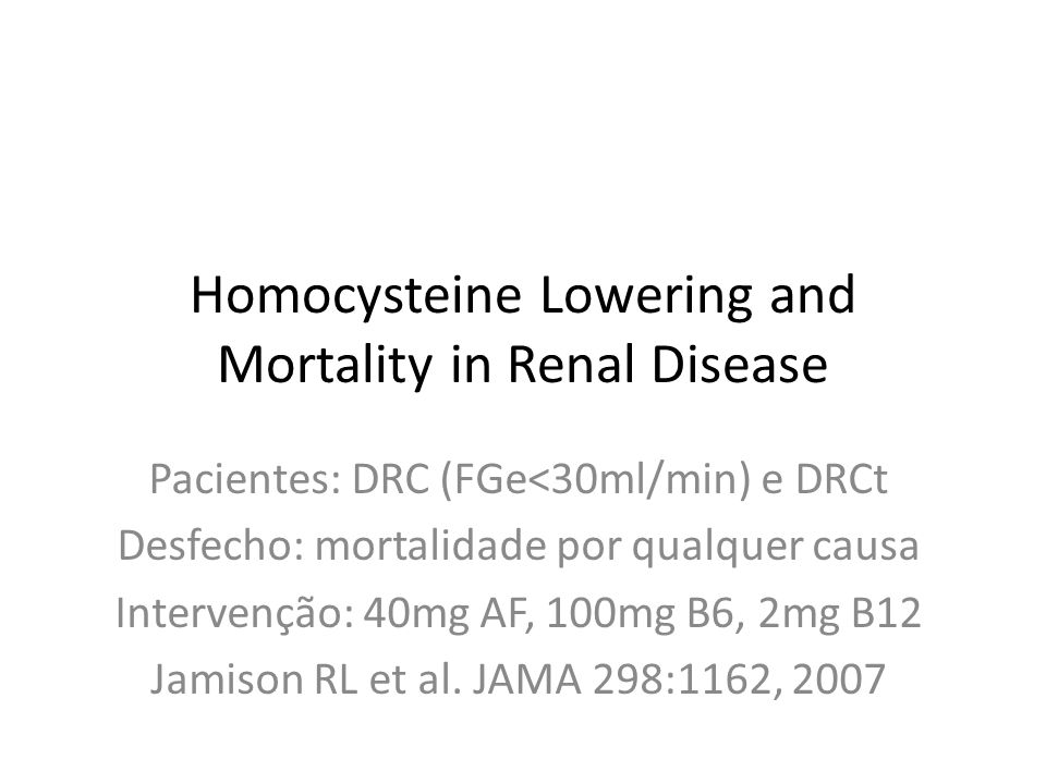 Homocysteine Lowering and Mortality in Renal Disease