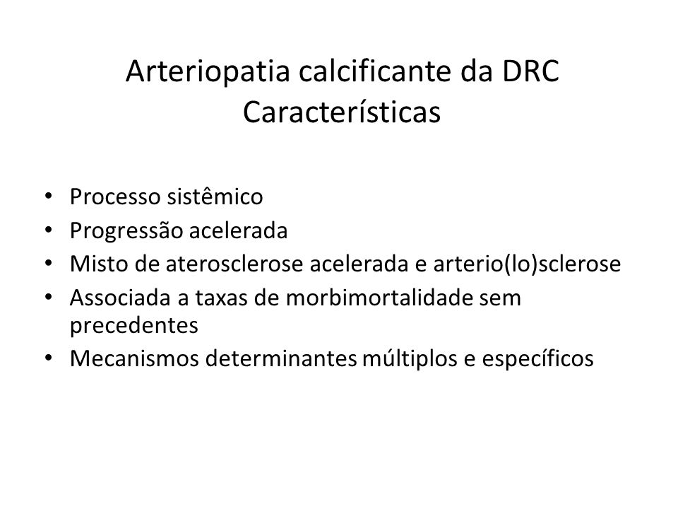 Arteriopatia calcificante da DRC Características