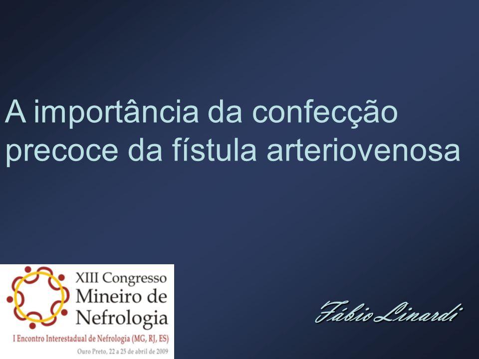 A importância da confecção precoce da fístula arteriovenosa