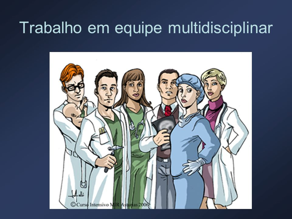 Trabalho em equipe multidisciplinar