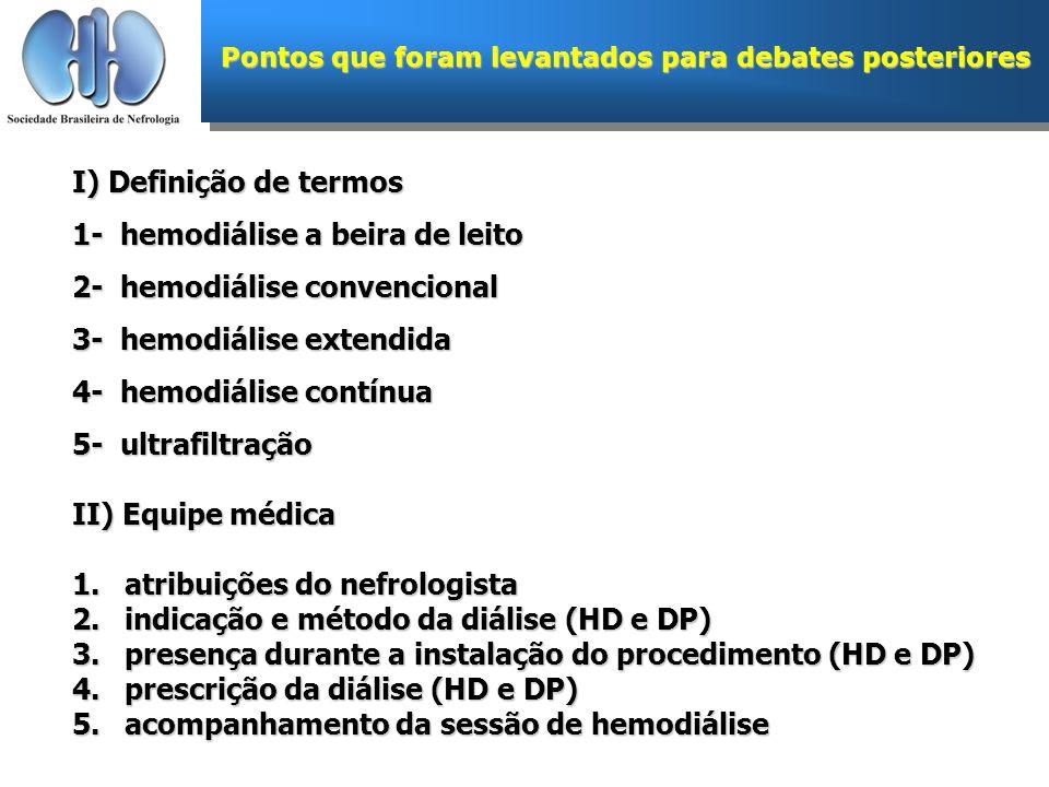 1- hemodiálise a beira de leito 2- hemodiálise convencional