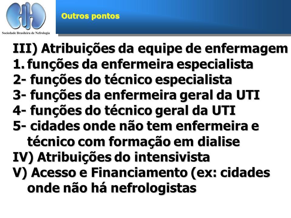 III) Atribuições da equipe de enfermagem