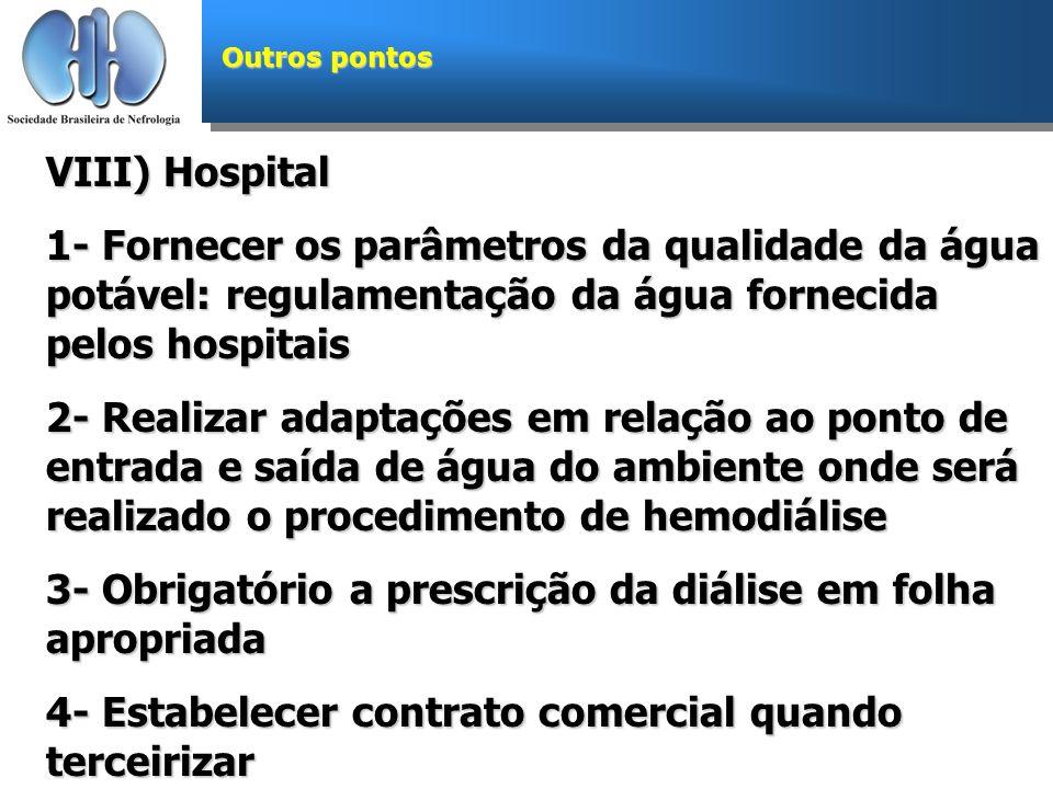 3- Obrigatório a prescrição da diálise em folha apropriada