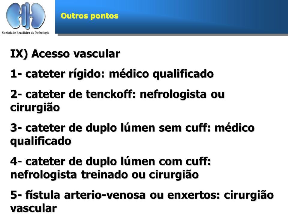1- cateter rígido: médico qualificado