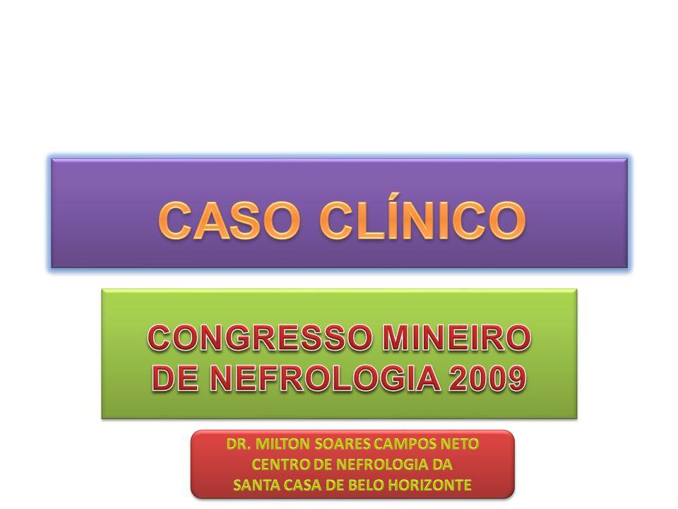 CASO CLÍNICO CONGRESSO MINEIRO DE NEFROLOGIA 2009