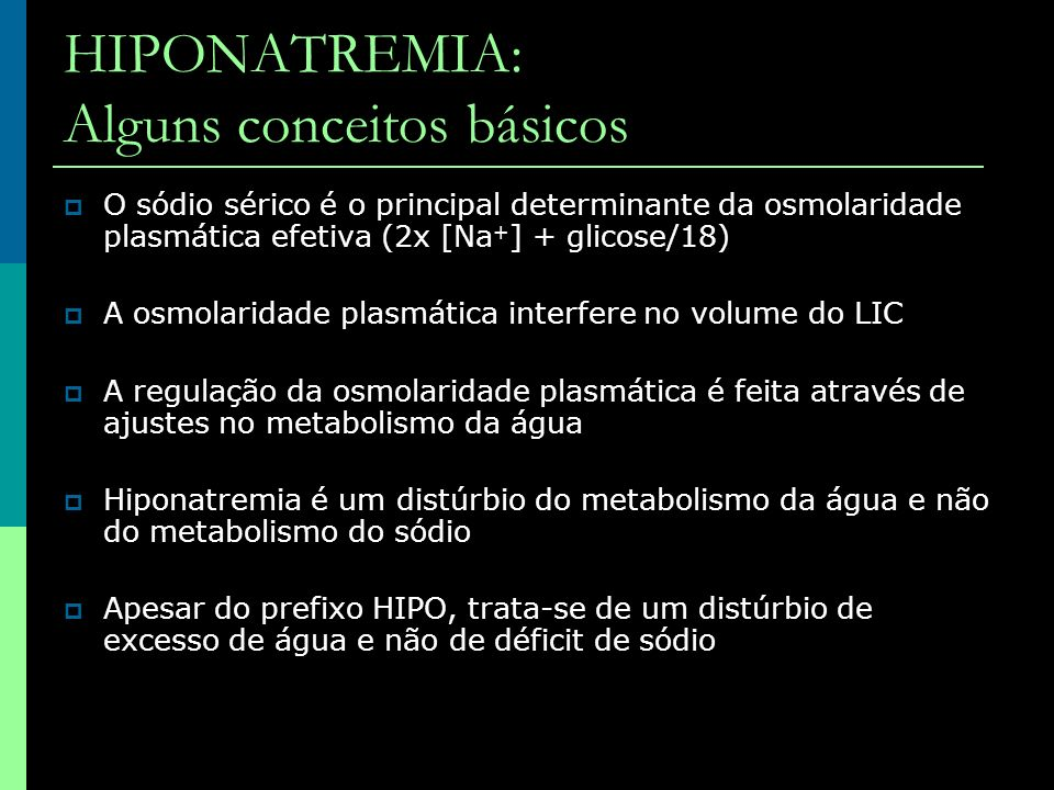 HIPONATREMIA: Alguns conceitos básicos