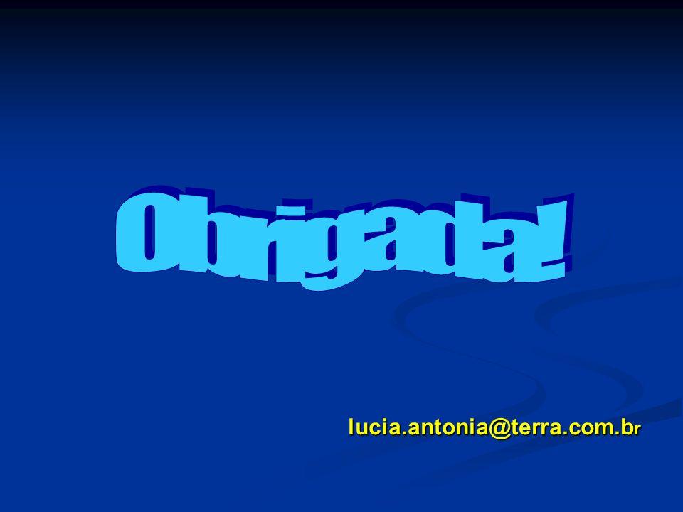 Obrigada! lucia.antonia@terra.com.br