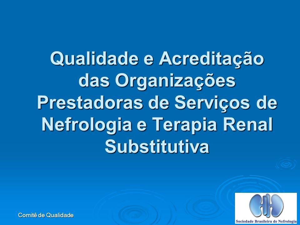Qualidade e Acreditação das Organizações Prestadoras de Serviços de Nefrologia e Terapia Renal Substitutiva
