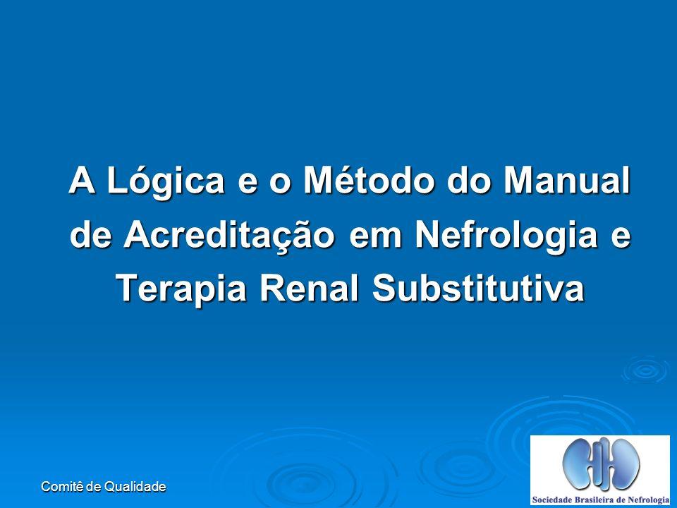 A Lógica e o Método do Manual de Acreditação em Nefrologia e