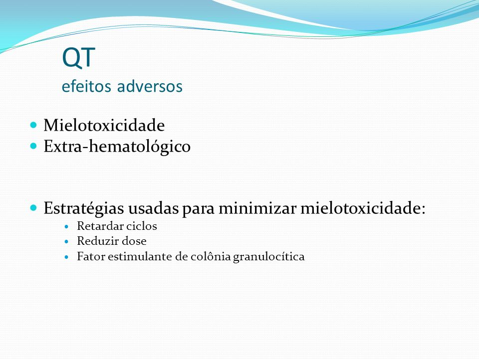 QT efeitos adversos Mielotoxicidade Extra-hematológico