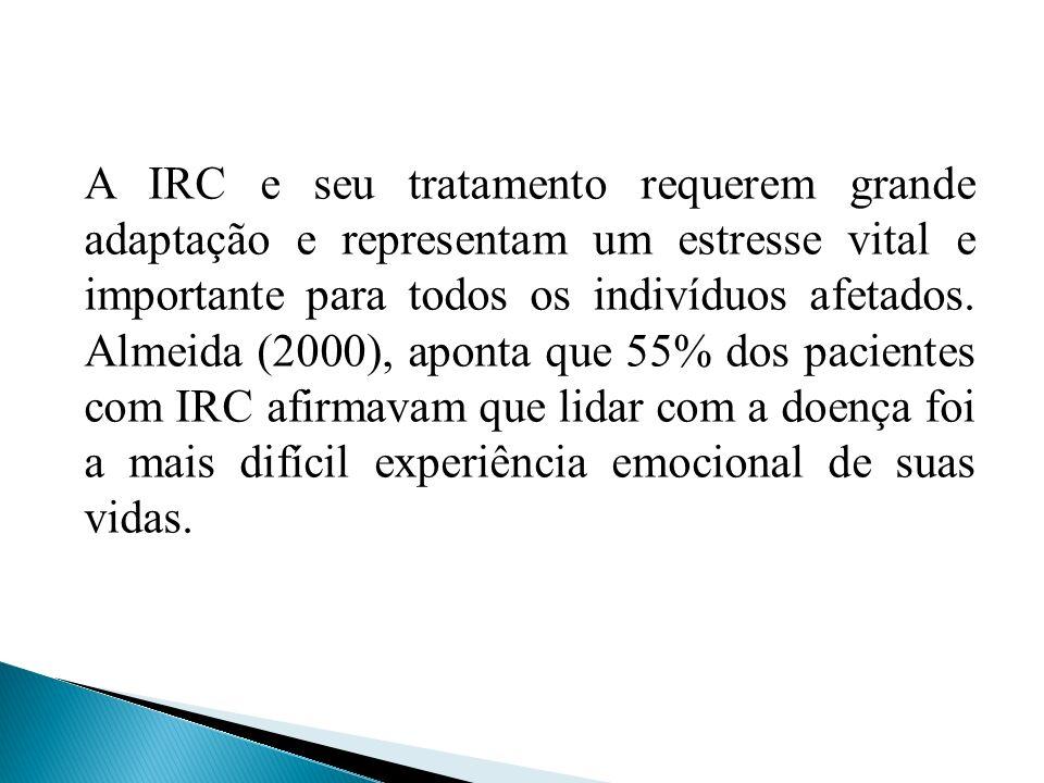 A IRC e seu tratamento requerem grande adaptação e representam um estresse vital e importante para todos os indivíduos afetados.