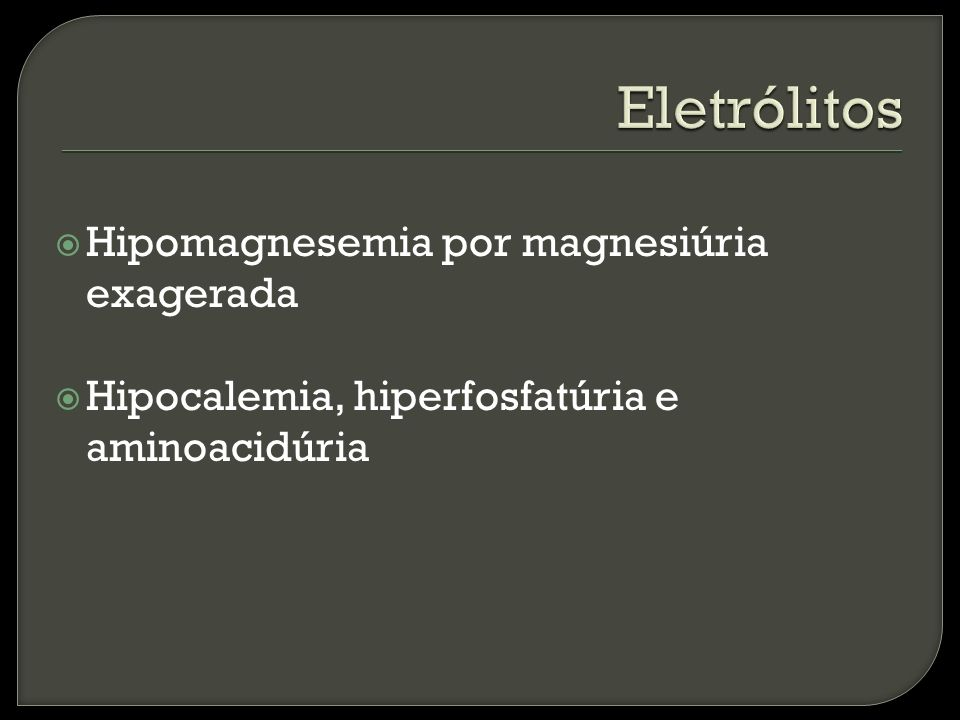 Eletrólitos Hipomagnesemia por magnesiúria exagerada