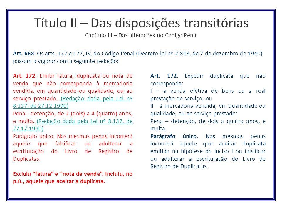 Título II – Das disposições transitórias Capítulo III – Das alterações no Código Penal