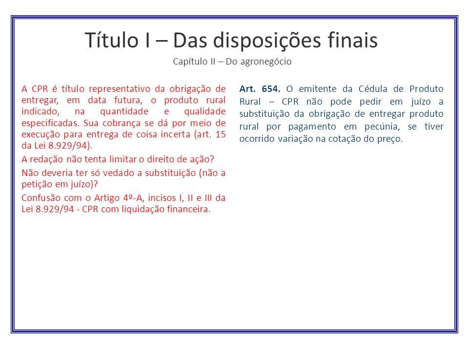Título I – Das disposições finais Capítulo II – Do agronegócio