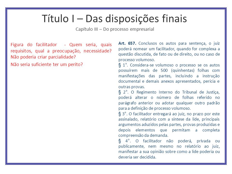 Título I – Das disposições finais Capítulo III – Do processo empresarial
