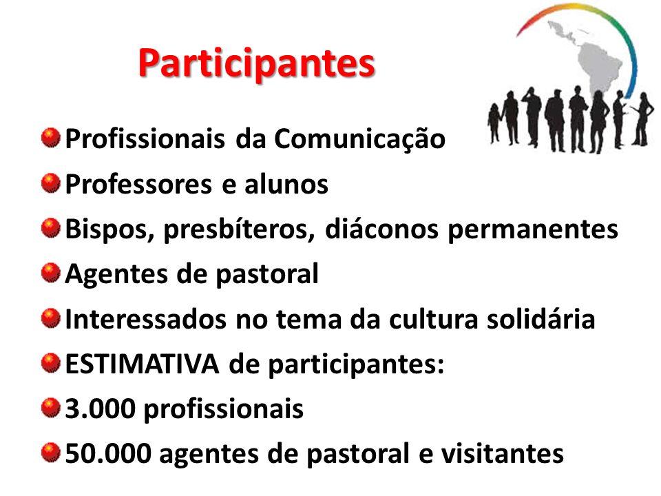 Participantes Profissionais da Comunicação Professores e alunos