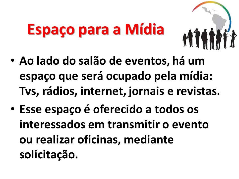 Espaço para a MídiaAo lado do salão de eventos, há um espaço que será ocupado pela mídia: Tvs, rádios, internet, jornais e revistas.