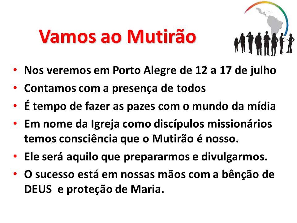 Vamos ao Mutirão Nos veremos em Porto Alegre de 12 a 17 de julho