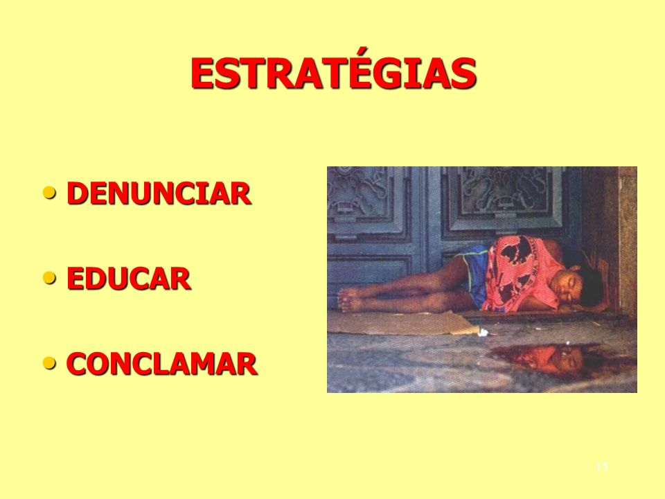 ESTRATÉGIAS DENUNCIAR EDUCAR CONCLAMAR
