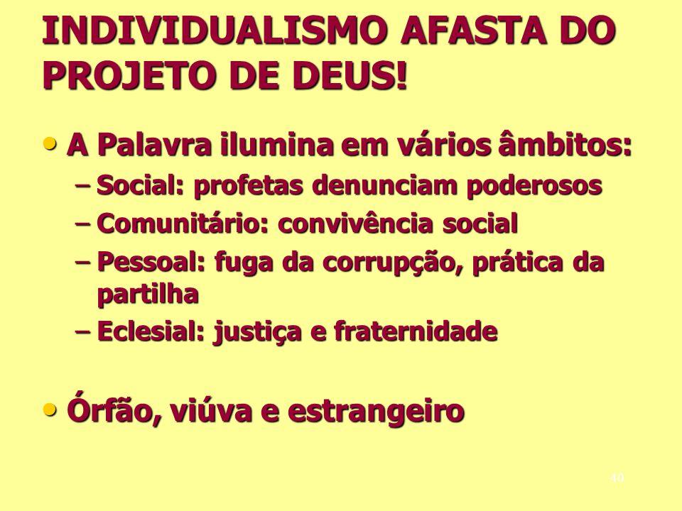 INDIVIDUALISMO AFASTA DO PROJETO DE DEUS!