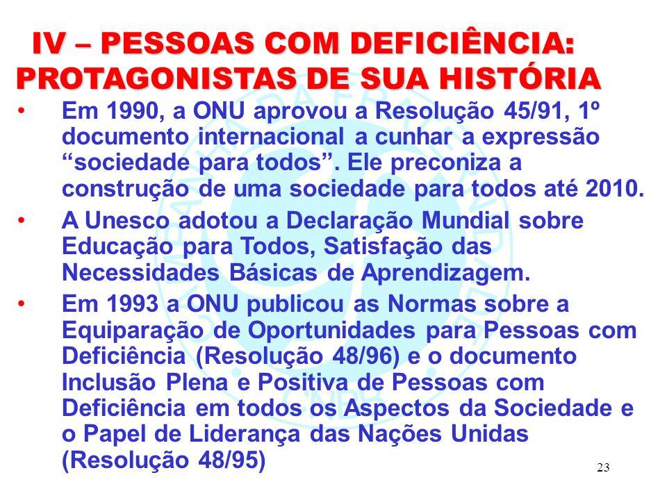 IV – PESSOAS COM DEFICIÊNCIA: PROTAGONISTAS DE SUA HISTÓRIA