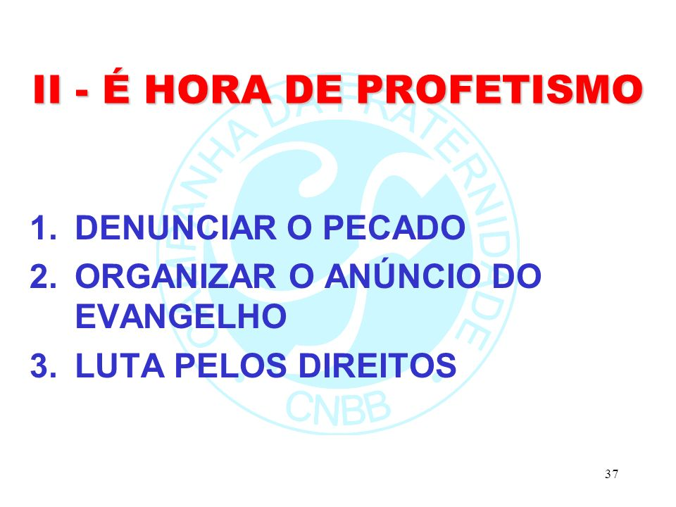II - É HORA DE PROFETISMO