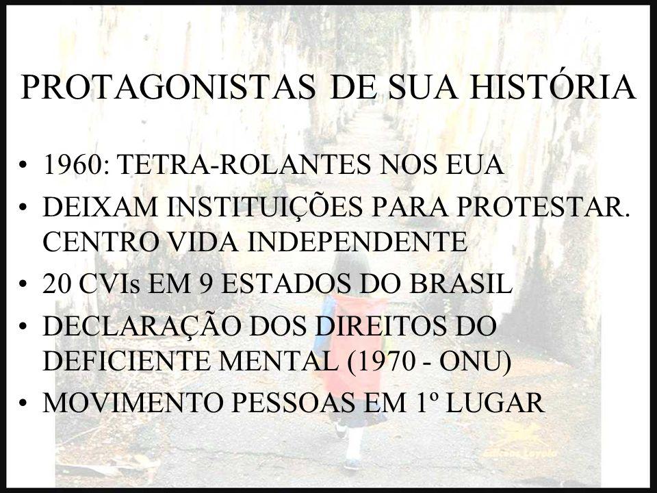 PROTAGONISTAS DE SUA HISTÓRIA