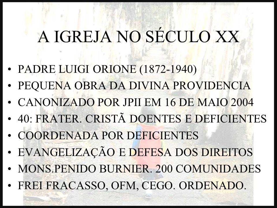 A IGREJA NO SÉCULO XX PADRE LUIGI ORIONE (1872-1940)