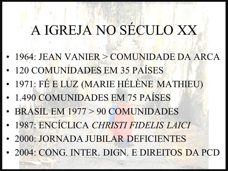 A IGREJA NO SÉCULO XX 1964: JEAN VANIER > COMUNIDADE DA ARCA