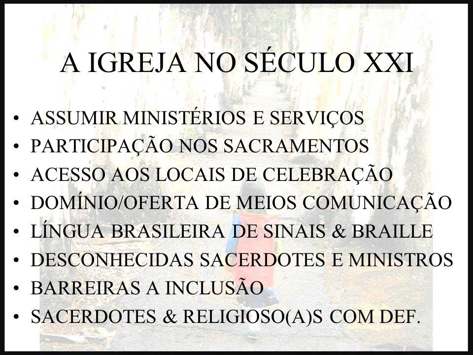 A IGREJA NO SÉCULO XXI ASSUMIR MINISTÉRIOS E SERVIÇOS