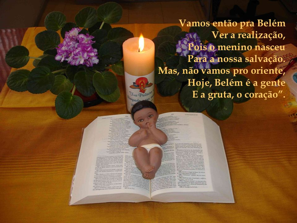 Vamos então pra Belém Ver a realização, Pois o menino nasceu. Para a nossa salvação. Mas, não vamos pro oriente,