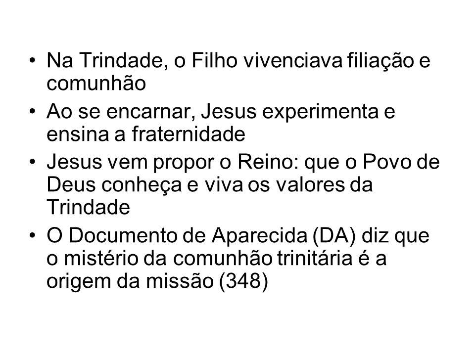 Na Trindade, o Filho vivenciava filiação e comunhão