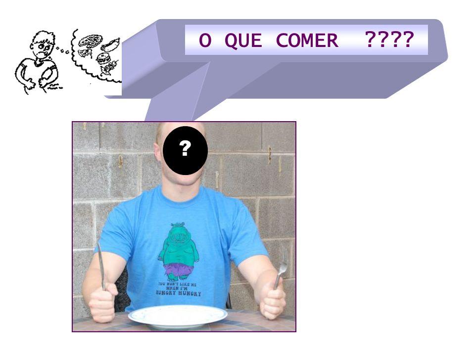 O QUE COMER