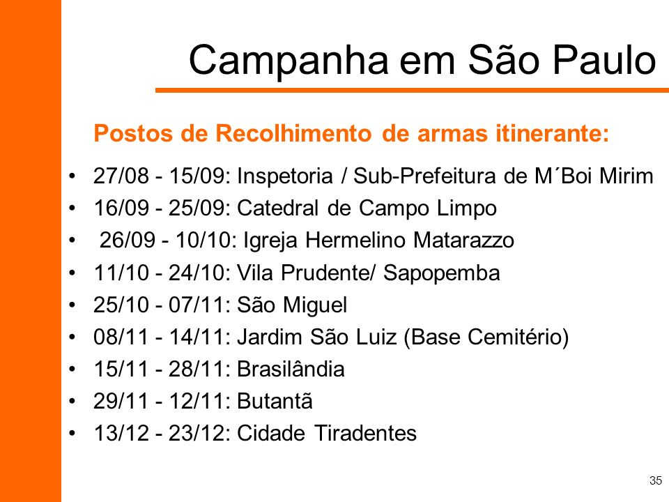Campanha em São Paulo Postos de Recolhimento de armas itinerante: