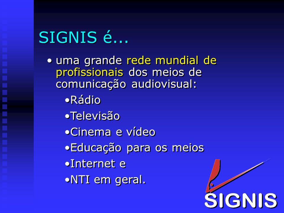 SIGNIS é...uma grande rede mundial de profissionais dos meios de comunicação audiovisual: Rádio. Televisão.